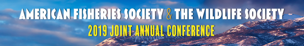 American Fisheries Society & The Wildlife Society 2019 Joint Annual Conference